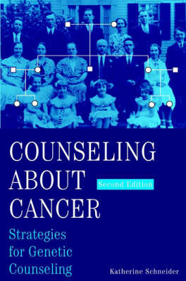 Counseling About Cancer: Strategies for Genetic Counseling by Katherine A. Schneider image