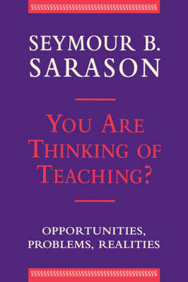 You Are Thinking of Teaching? by Seymour B Sarason image