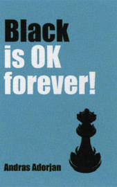 Black is Ok Forever! by A. Adorjan image