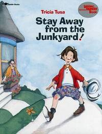 Stay away from the Junkyard! by Tricia Tusa