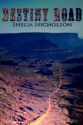 Destiny Road by Shelia Nicholson