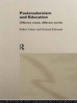 Postmodernism and Education by Robin Usher