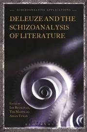 Deleuze and the Schizoanalysis of Literature by Ian Buchanan