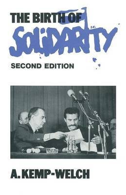 The Birth of Solidarity by A.Kemp- Welch