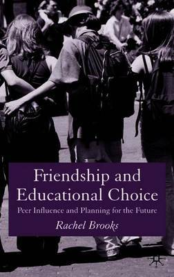 Friendship and Educational Choice by Rachel Brooks image