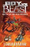 Boy vs Beast Battle of the Mega-Mutants: #13 Torlavasaur by Mac Park