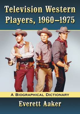 Television Western Players, 1960-1975 by Everett Aaker image