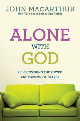 Alone with God by John F MacArthur
