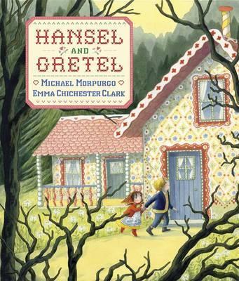 Hansel And Gretel by Michael Morpurgo