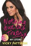 Nothing But the Truth by Vicky Pattison