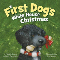First Dog's White House Christmas by J.Patrick Lewis