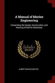 A Manual of Marine Engineering by Albert Edward Seaton image