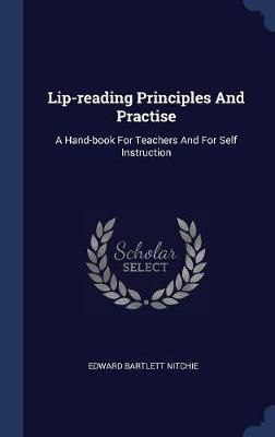 Lip-Reading Principles and Practise by Edward Bartlett Nitchie
