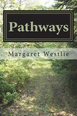 Pathways by Margaret A. Westlie