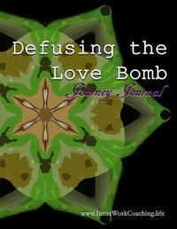 Defusing the Love Bomb Journey Journal by Jennifer-Crystal Johnson