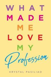 What Made Me Love My Profession by Krystal Pasiliao image