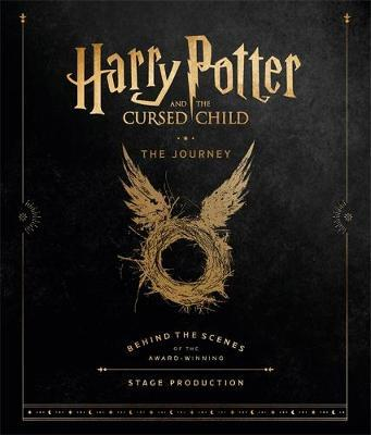 Harry Potter and the Cursed Child: The Journey by Harry Potter Theatrical Productions