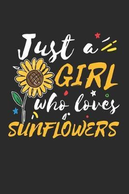 Just a Girl who loves Sunflowers by Values Tees