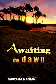 Awaiting the Dawn by GAUTAMA NATHAN