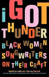 I Got Thunder: Black Women Songwriters and Their Craft image