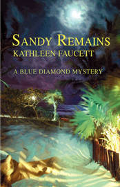 Sandy Remains: A Blue Diamond Mystery by Kathleen Faucett image