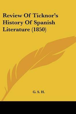Review Of Ticknor's History Of Spanish Literature (1850) by G S H image