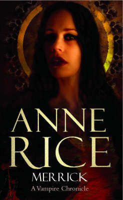 Merrick (Vampire Chronicles #7) by Anne Rice