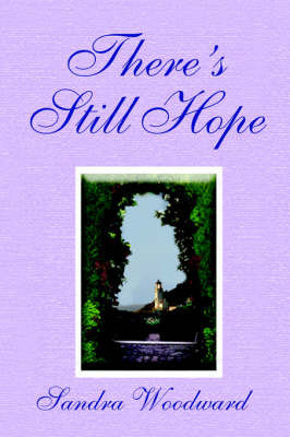 There's Still Hope by Sandra Woodward