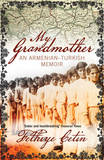 My Grandmother: An Armenian-Turkish Memoir by Fethiye Cetin