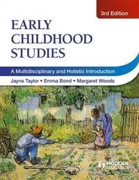 Early Childhood Studies, 3rd Edition by Jayne Taylor