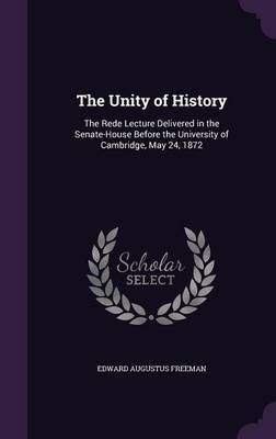 The Unity of History by Edward Augustus Freeman image