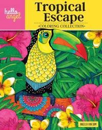 Hello Angel Tropical Escape Coloring Collection by Angelea Van Dam