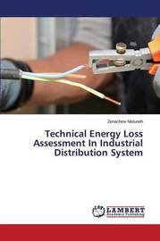 Technical Energy Loss Assessment in Industrial Distribution System by Muluneh Zenachew