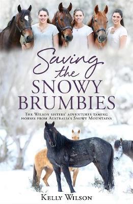 Saving the Snowy Brumbies by Kelly Wilson image