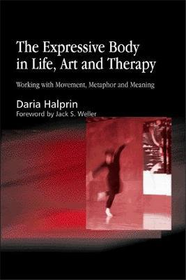 The Expressive Body in Life, Art, and Therapy by Daria Halprin image