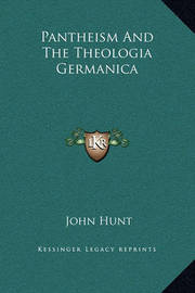 Pantheism and the Theologia Germanica by John Hunt