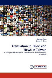 Translation in Television News in Taiwan by Kuo-hua Chen