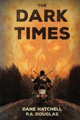 The Dark Times by Dane Hatchell
