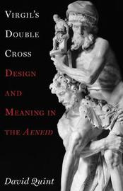 Virgil's Double Cross by David Quint