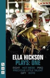 Ella Hickson Plays: One by Ella Hickson
