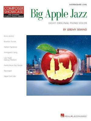HLSPL COMPOSER SHOWCASE SISKIND JEREMY BIG APPLE JAZZ PIANO BOOK by Jeremy Siskind image