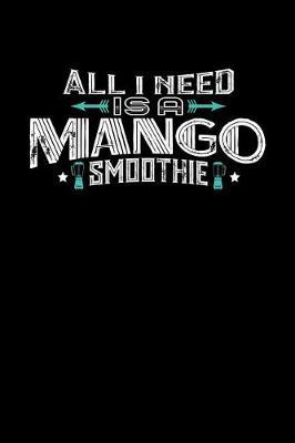 All I Need Is A Mango Smoothie by Darren John