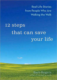 12 Steps That Can Save Your Life by Barb Rogers image