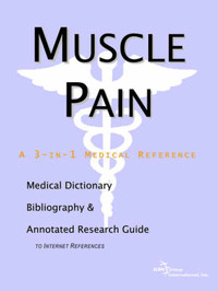 Muscle Pain - A Medical Dictionary, Bibliography, and Annotated Research Guide to Internet References by ICON Health Publications image