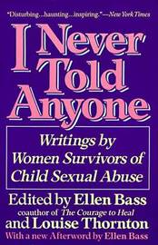 I Never Told Anyone by Ellen Bass