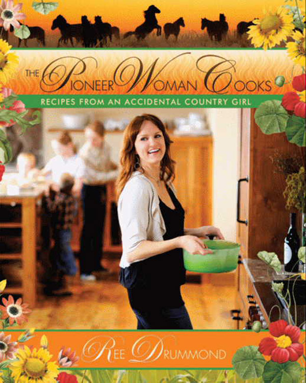 The Pioneer Woman Cooks: Recipes from an Accidental Ranch Wife by Ree Drummond image