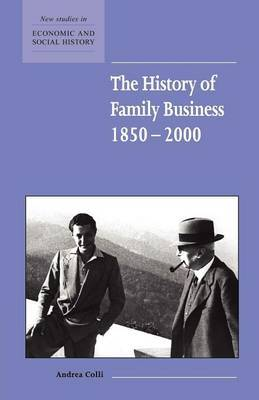The History of Family Business, 1850-2000 by Andrea Colli image