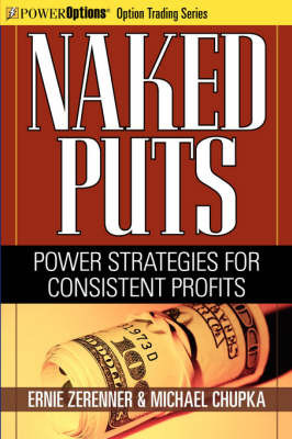 Naked Puts: Power Strategies for Consistent Profits by Ernie Zerenner