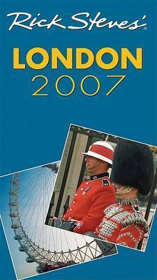 Rick Steves' London: 2007 by Rick Steves