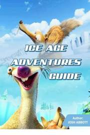 Ice Age Adventures Guide by Josh Abbott image